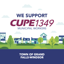 Web banner. We support CUPE 1349, Town of Grand Falls-Windsor
