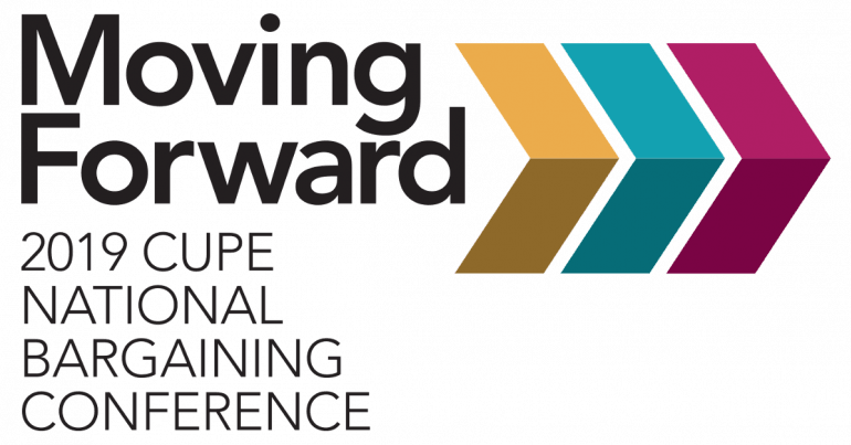 Moving Forward - 2019 CUPE National Bargaining Conference