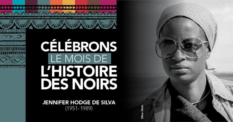 Célébrons le Mois de l'histoire des Noirs, Jennifer Hodge da Silva (1951-1989)