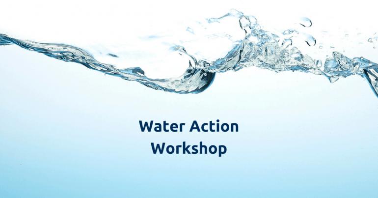 Water Action Workshop