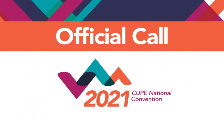 CUPE National Convention 2021 Official Call