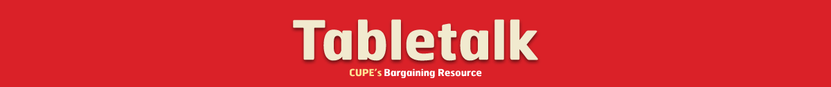 Tabletalk: CUPE's Bargaining Resource banner