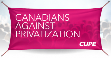 Canadians Against Privatization CUPE
