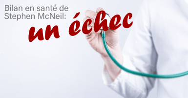 Bilan en santé de Stephen McNeil: un échec
