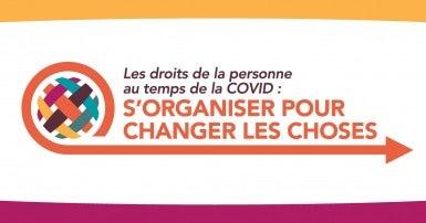 Les droits de la personne au temps de la COVID: s'organiser pour changer les choses