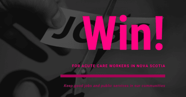 WEb banner. Text: Win for acute care workers in Nova Scotia; Keep good jobs and public services in our communities. Image: hand cutting piece of paper that says Jobs.