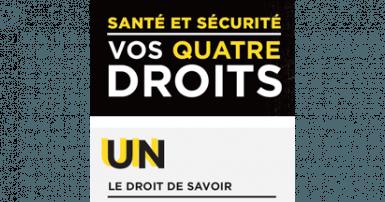 Texte blanc et jaune sur on fond noir: santé et sécurité, vos quatre droits. Un, le droit de savoir